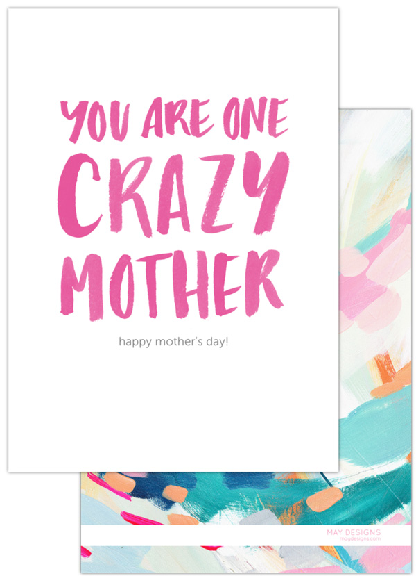 May Designs You Are one Crazy Mother Card